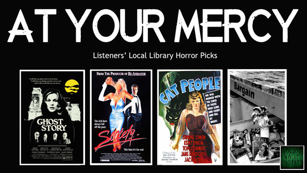 Horror Movie Podcast - At Your Mercy Library Picks