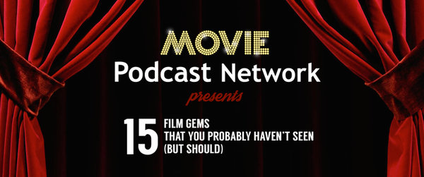 Movie Podcast Network Special Features Ep. 001