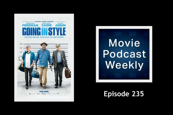 Movie Podcast Weekly -  Going in Style