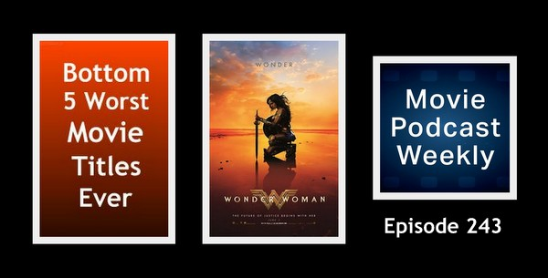 Movie Podcast Weekly -  Wonder Woman 2017